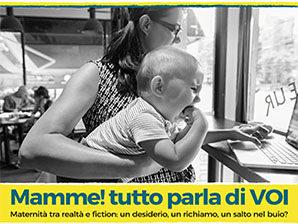 Mamme! tutto parla di VOI: maternità tra realtà e fiction